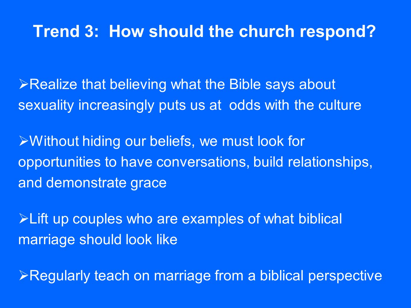 Trend 3: How should the church respond.