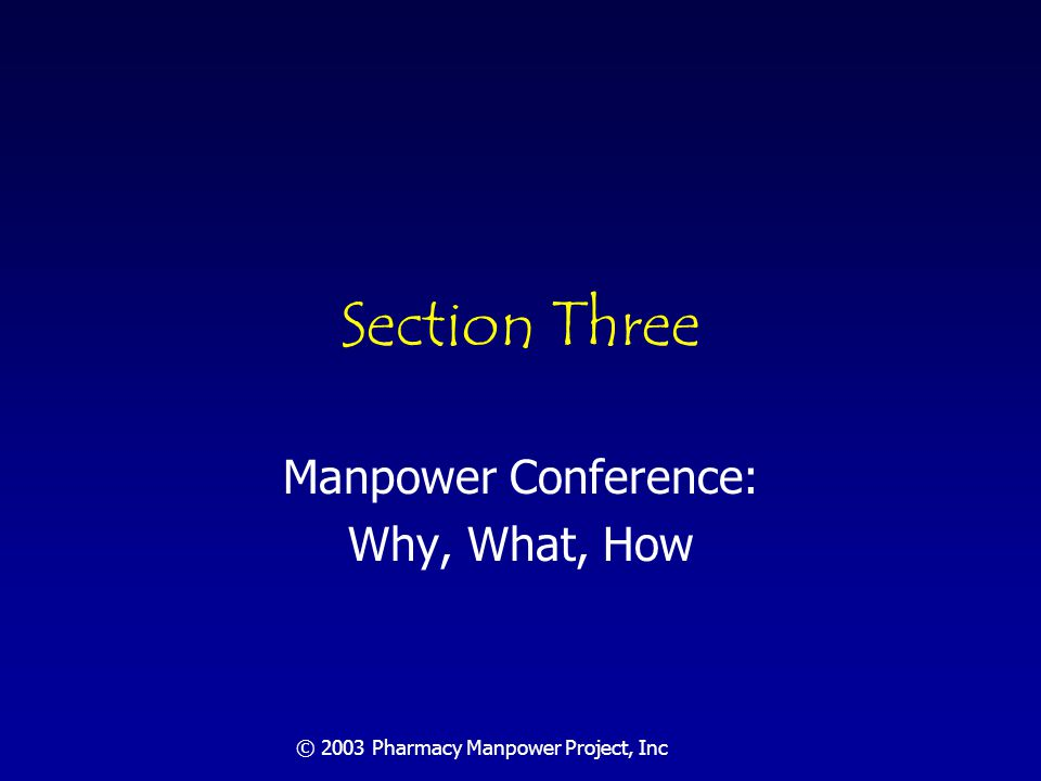 © 2003 Pharmacy Manpower Project, Inc Led to: Conference on Professionally Determined Need for Pharmacy Services Convened by the Pharmacy Manpower Project, Inc.