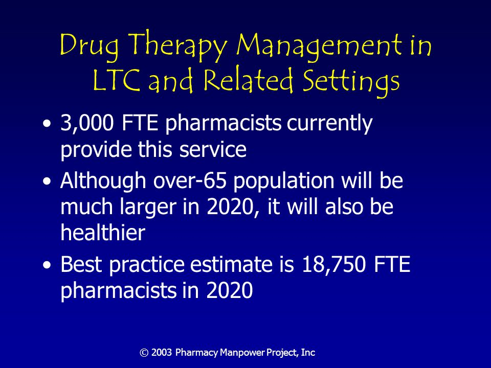 Drug Therapy Management Needs Forecast: Summary Conference forecasts a need for almost 300,000 pharmacists to meet drug therapy management needs of patients in 2020.