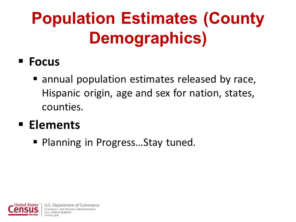 Other Upcoming Releases  May: City and Town Population Estimates  May: 65 & Older and Baby Boomer Population Projections  May: Reasons for Moving  May: The 65 and Older Population (Joint Release with NIH)