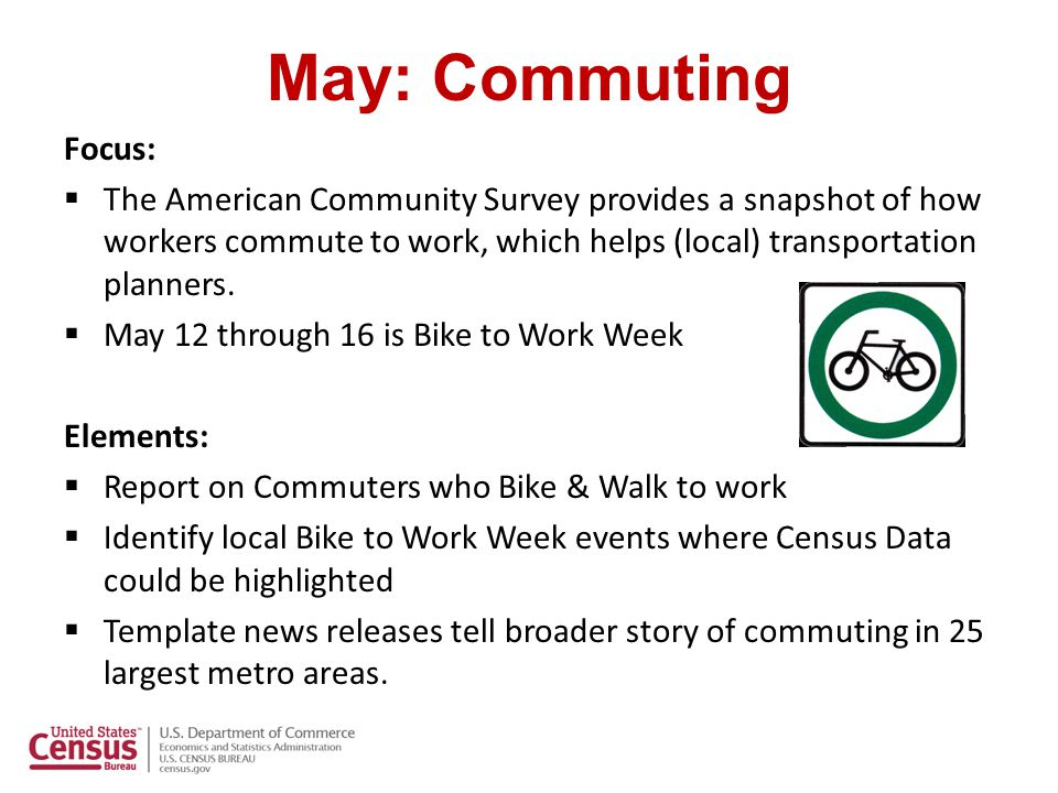 Commuting: Integrated Outreach  Headquarters:  National news release  Targeted metro-area news releases  Media tour SDC's  Media availability for interviews  Identify bike to work events