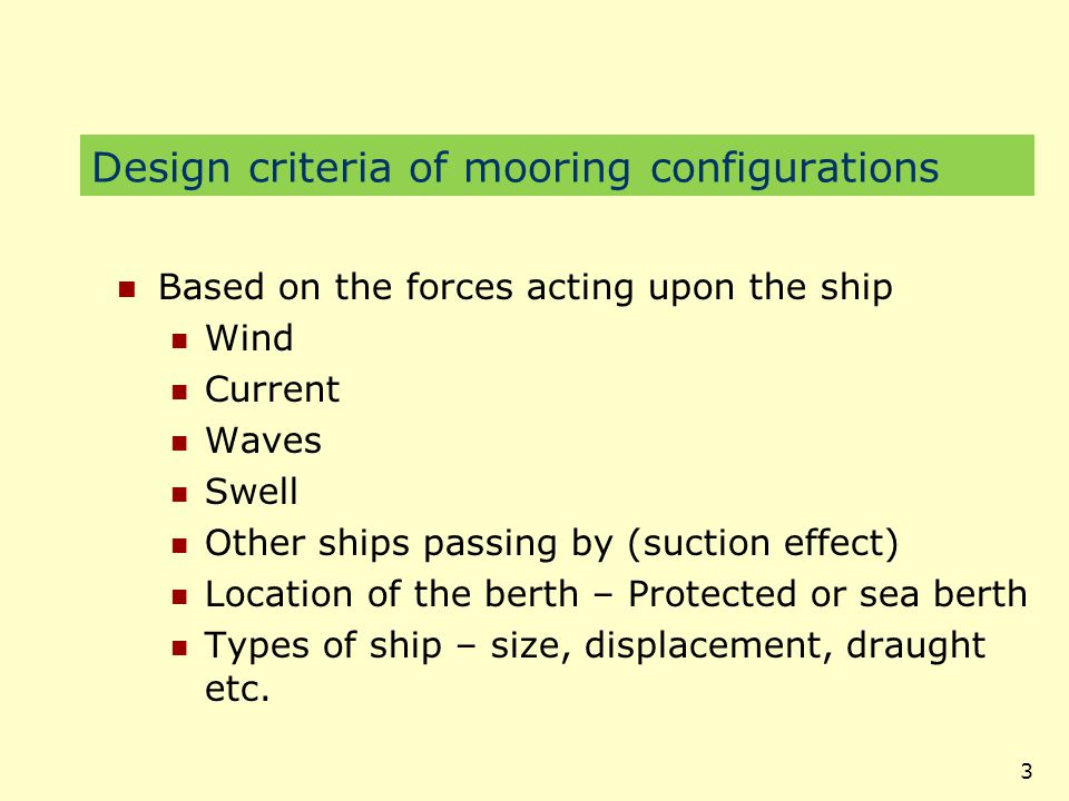 4 Example: Mooring of VLCC's Often moored outside the harbours along sea berths Forces are so great that no winch is capable of bringing the ship alongside Tugs are always used when mooring and leaving berth The only criteria is the holding force of the winches The ship must be maintained in position related to the shore manifold (chiksans)