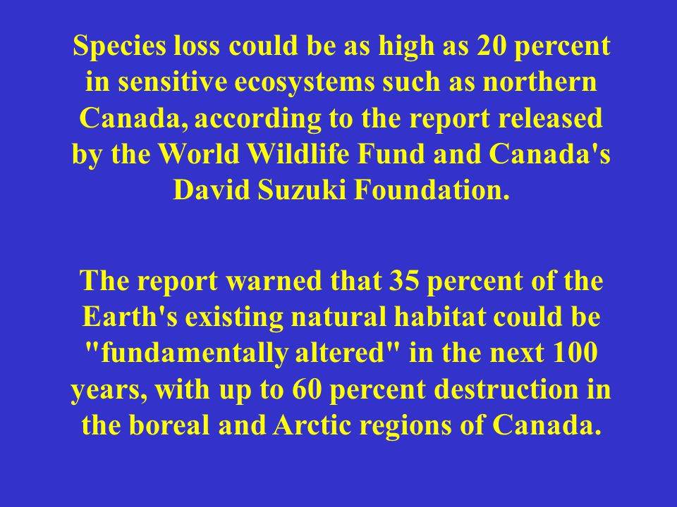 Global extinctions as a result of Climate Change can be expected and have already been demonstrated.