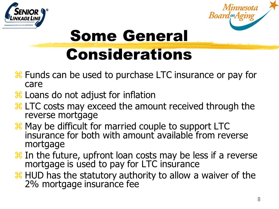 9 Some General Considerations zHeirs can retain home by repaying reverse mortgage zHeirs can keep the difference if the home's sale price exceeds the loan balance at the time the loan is repaid