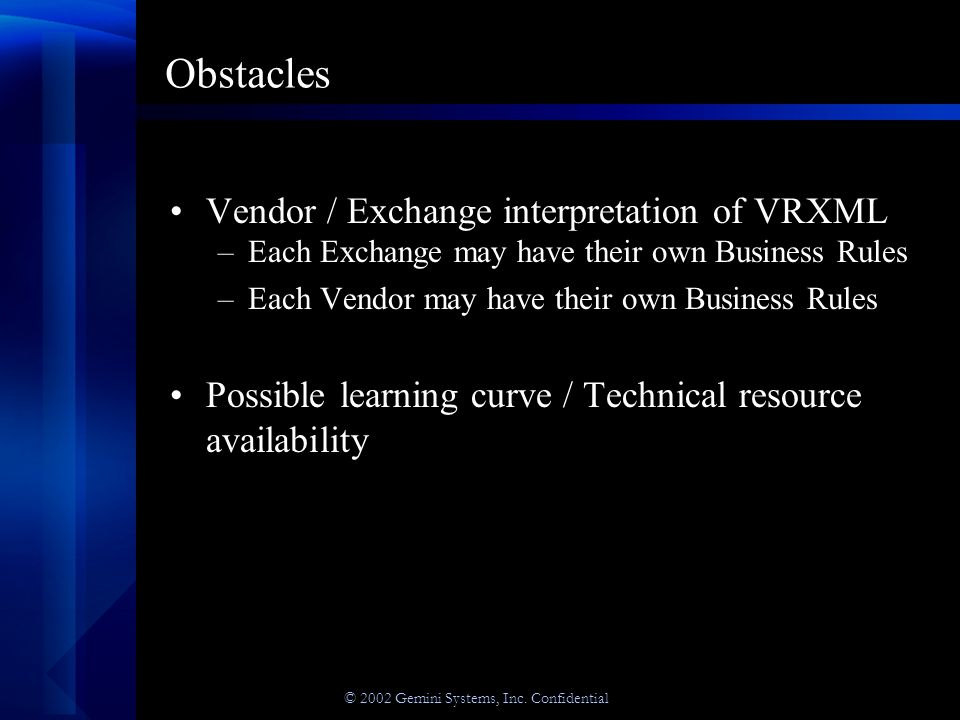 © 2002 Gemini Systems, Inc.Confidential What will it take to implement VRXML.