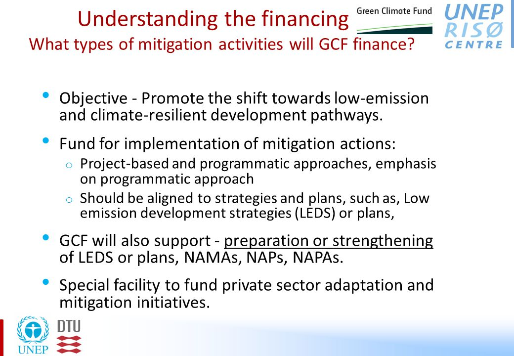 GCF – Financing Instruments Finance incremental costs for activities that address climate change.