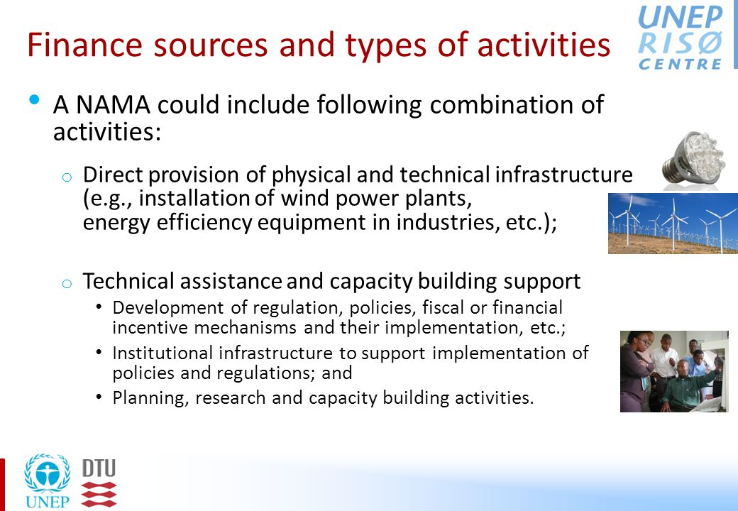 Finance sources and types of activities (2) Financing for Technical assistance and Capacity Building through grants, o Mostly from international public finance; o But also national public finance.