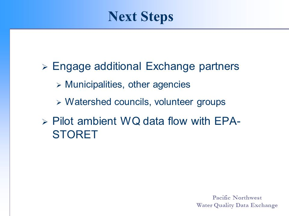 Pacific Northwest Water Quality Data Exchange Thank you.