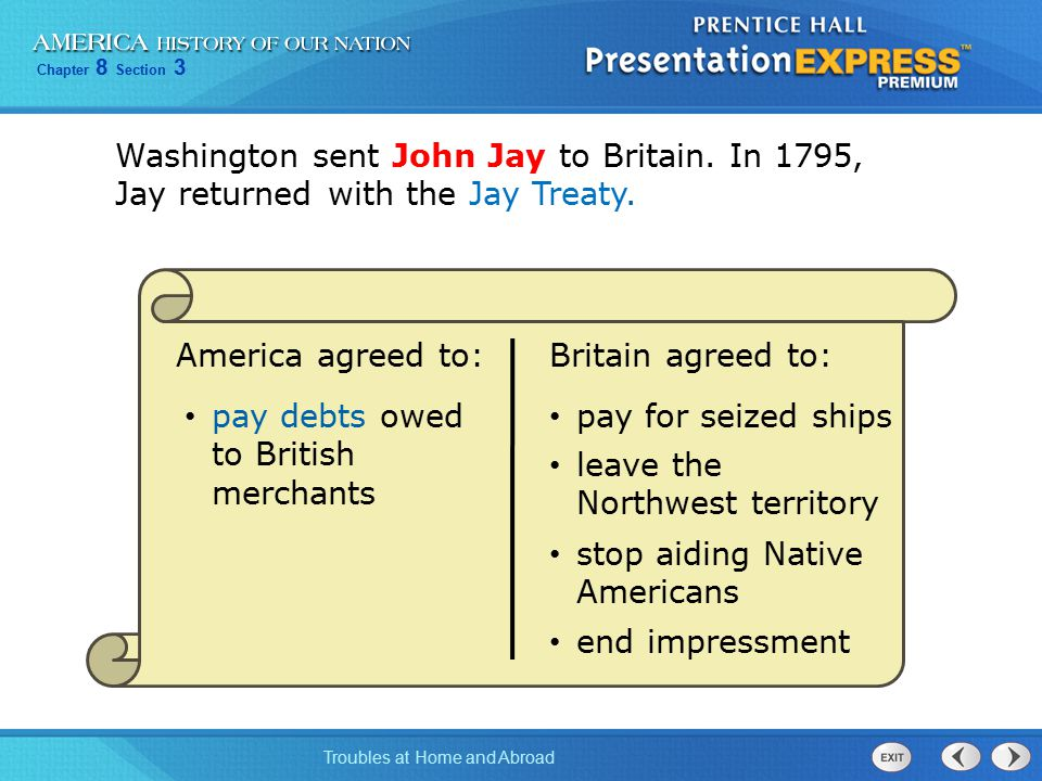 Chapter 8 Section 3 Troubles at Home and Abroad Since Federalists controlled the Senate, the Jay Treaty passed.