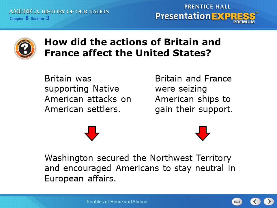 Chapter 8 Section 3 Troubles at Home and Abroad The Treaty of Paris gave America a vast area called the Northwest Territory.