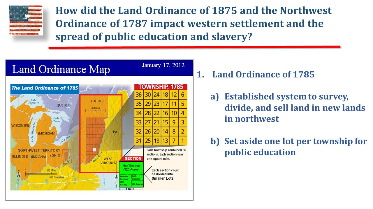 How did the Land Ordinance of 1875 and the Northwest Ordinance of 1787 impact western settlement and the spread of public education and slavery.