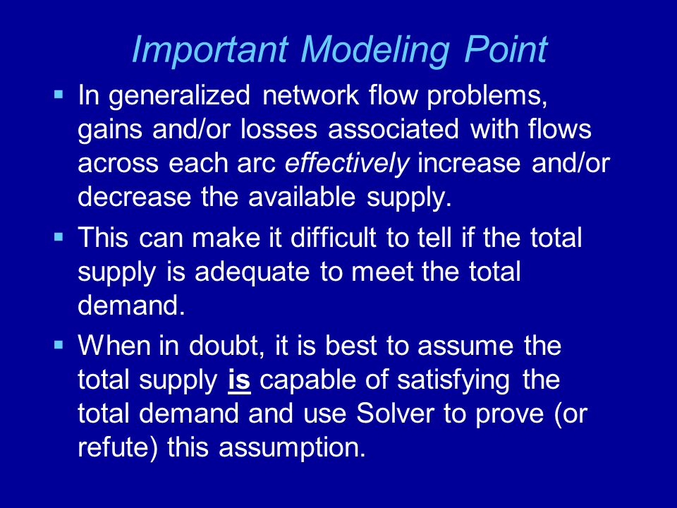 The Maximal Flow Problem  In some network problems, the objective is to determine the maximum amount of flow that can occur through a network.