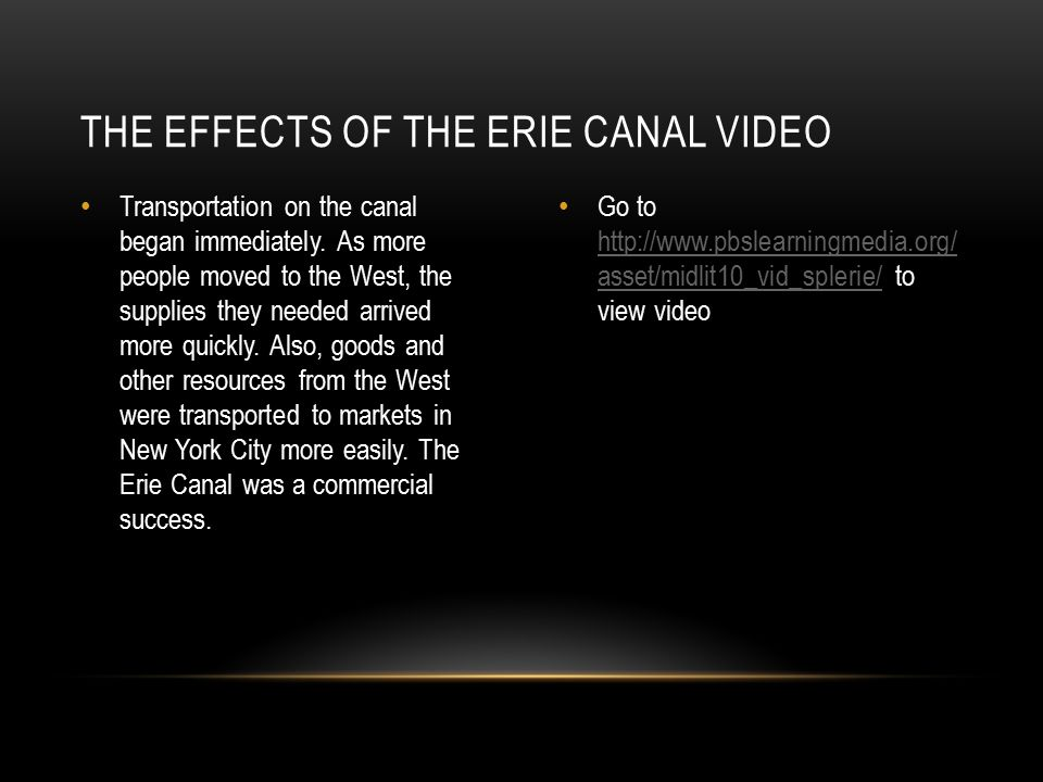 The Erie Canal affected the lives of people in both New York State and the entire nation.