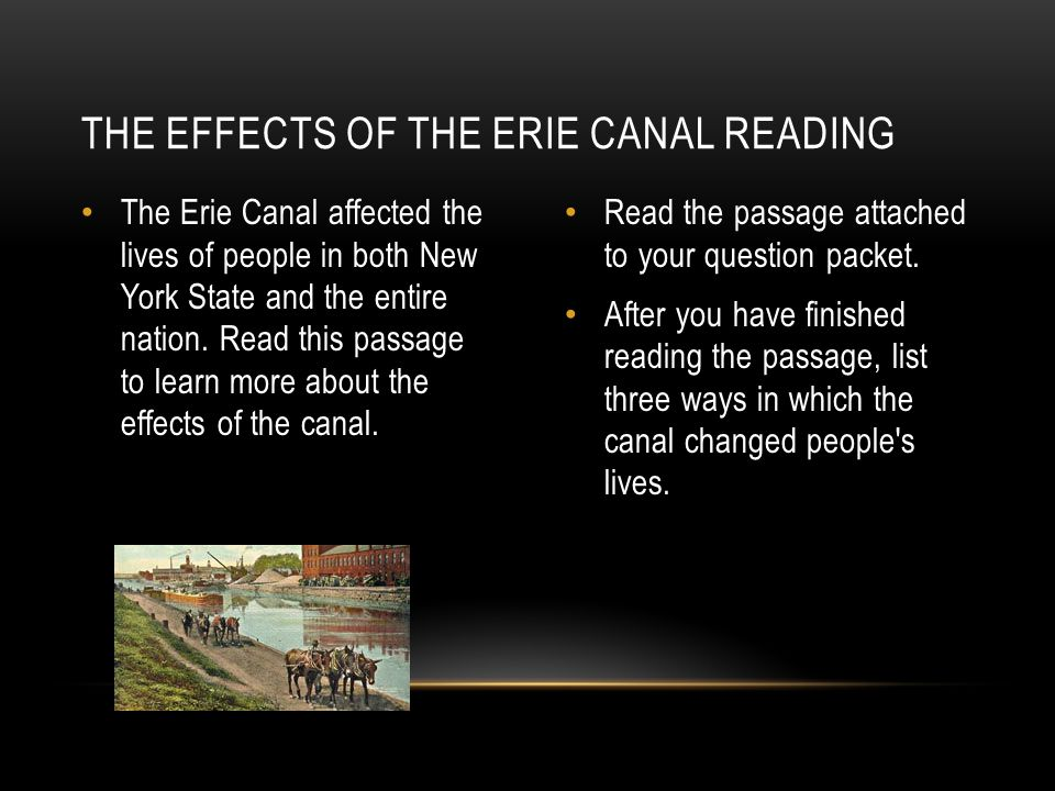 As you saw and read on the previous screens, the Erie Canal changed life for people in several regions of the country.