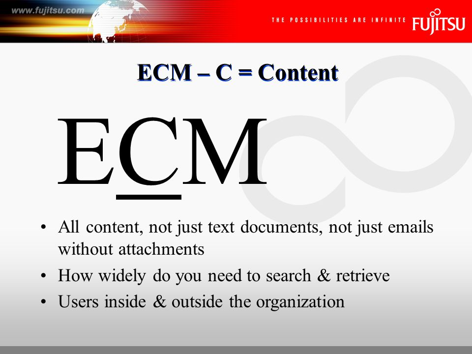 ECM – M = Management ECM Not just collecting & holding content, but actively managing it