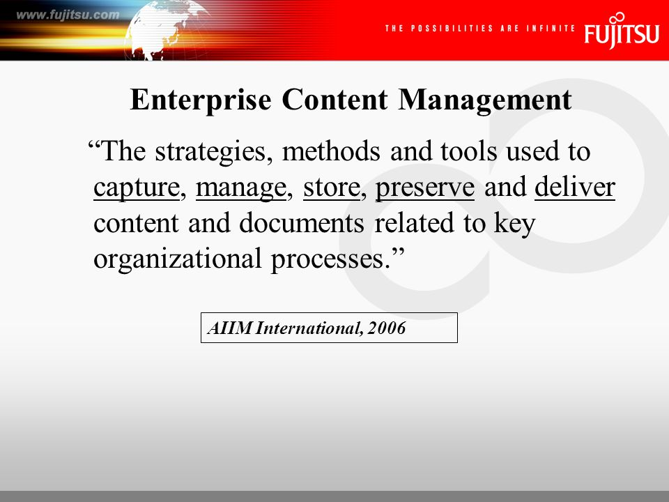 ECM – E = Enterprise ECM Think like an environmentalist Think globally, act locally Think strategically, implement tactically