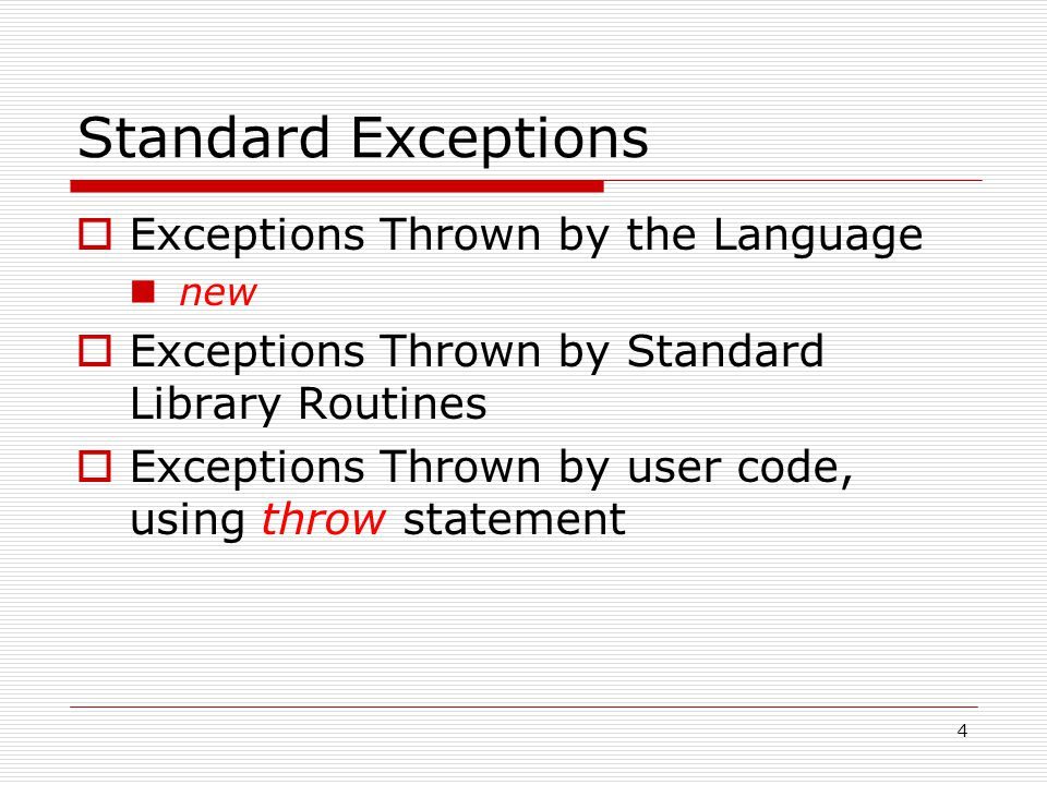 5 The throw Statement  Throw: to signal the fact that an exception has occurred; also called raise throw Expression ThrowStatement
