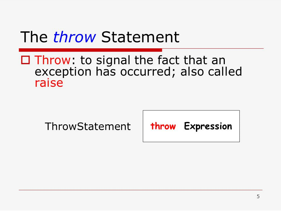 6 The try-catch Statement  How one part of the program catches and processes the exception that another part of the program throws.
