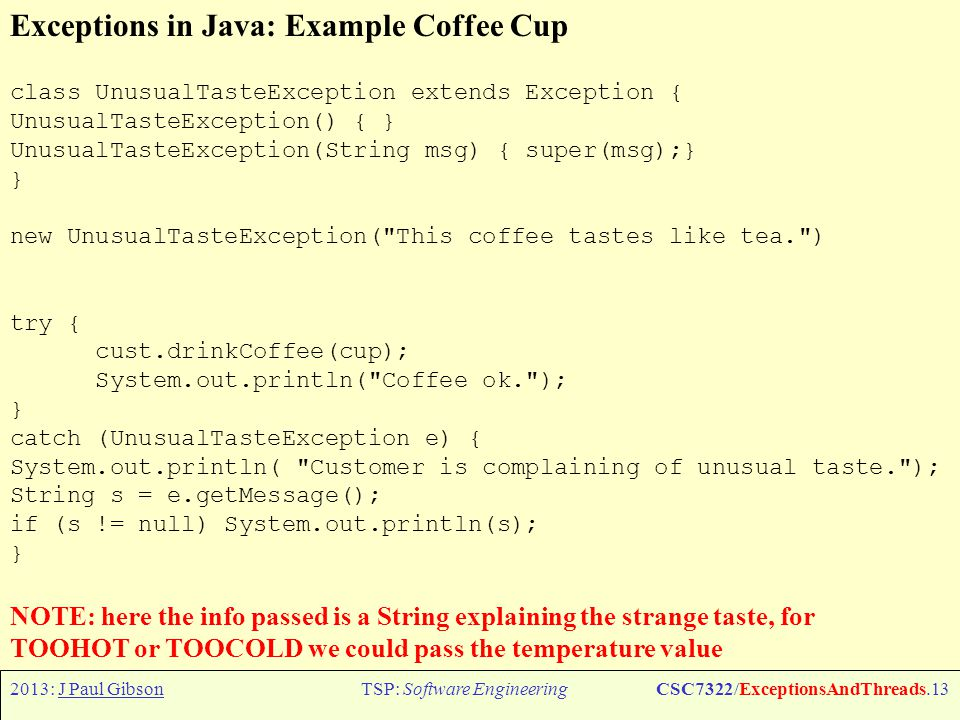 2013: J Paul GibsonTSP: Software EngineeringCSC7322/ExceptionsAndThreads.14 Exceptions in Java: Checked vs.