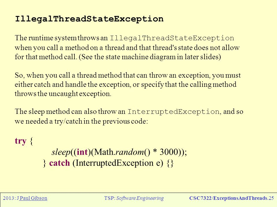 2013: J Paul GibsonTSP: Software EngineeringCSC7322/ExceptionsAndThre ads.26 Sharing Thread Problem The previous example showed how two independent threads execute concurrently.