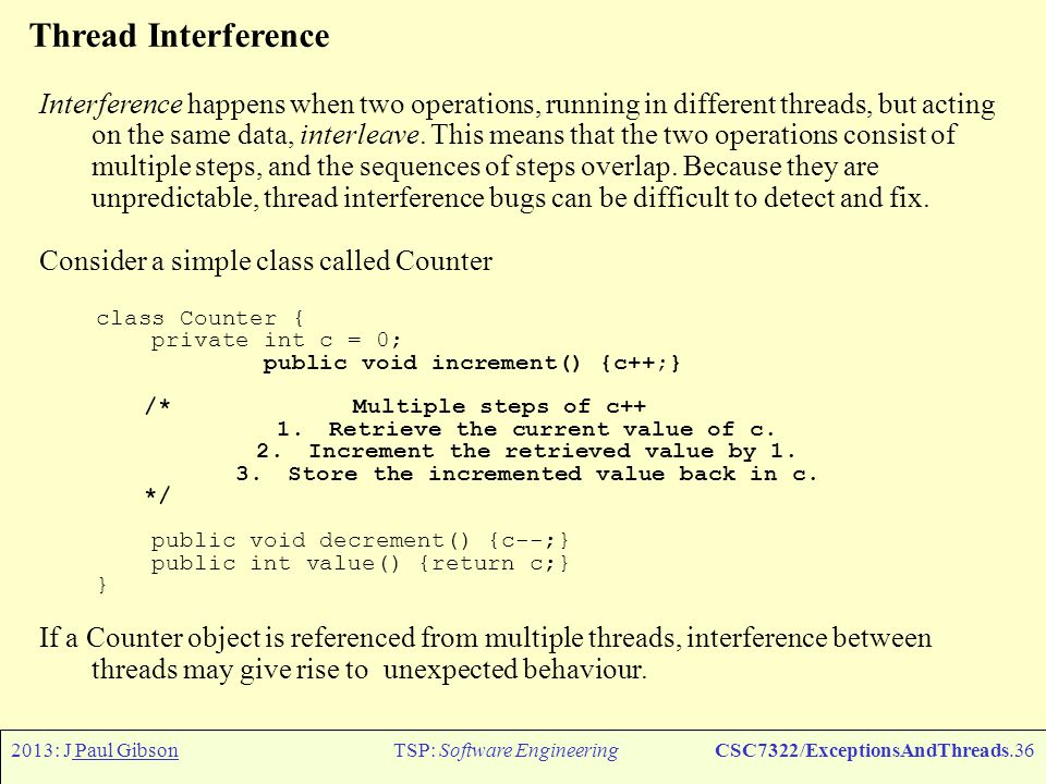 2013: J Paul GibsonTSP: Software EngineeringCSC7322/ExceptionsAndThreads.37 Memory inconsistency Consider the following example.
