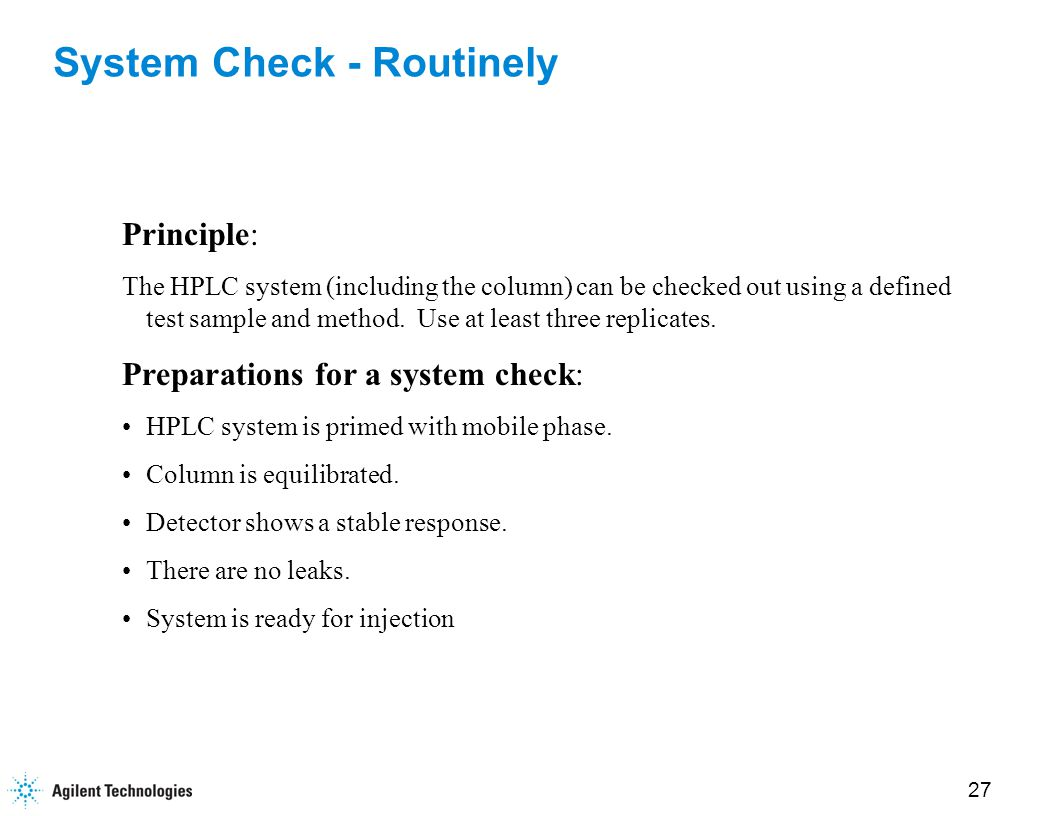 28 System Check - routinely cont.Test sample requirements: Sample is well characterized.