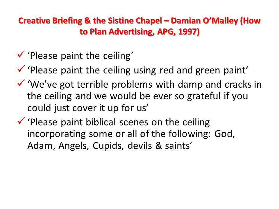 Creative Briefing & the Sistine Chapel – Damian O'Malley 'Please paint the ceiling for the greater glory of God and as an inspiration and lesson to his people.