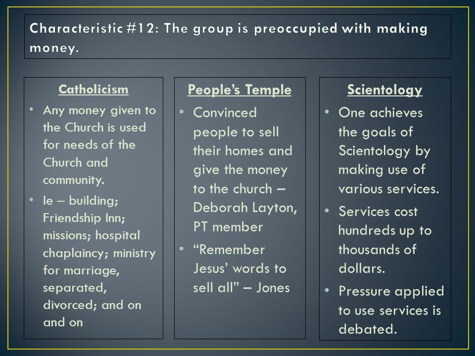 Catholicism Any money given to the Church is used for needs of the Church and community.