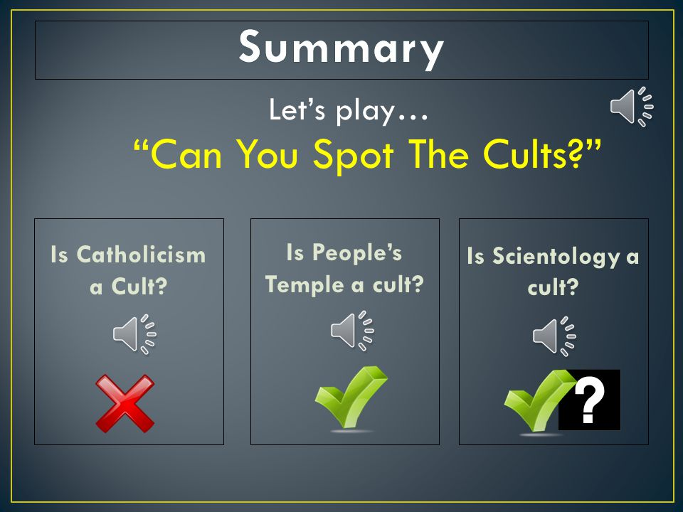 Is Catholicism a Cult.Is People's Temple a cult. Is Scientology a cult.