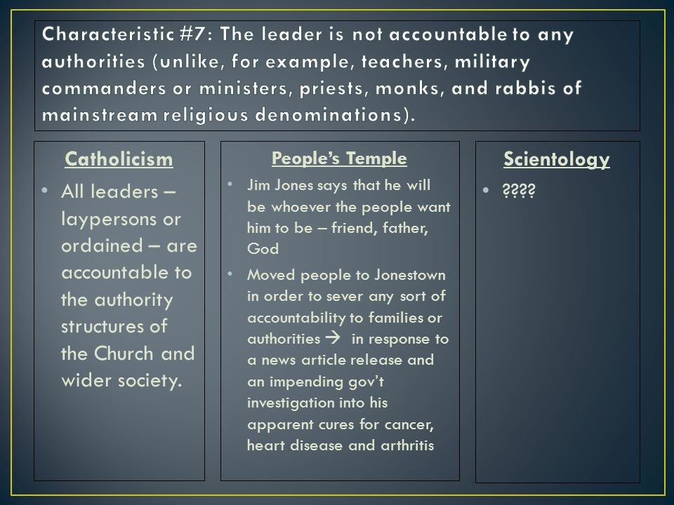 Catholicism All leaders – laypersons or ordained – are accountable to the authority structures of the Church and wider society.