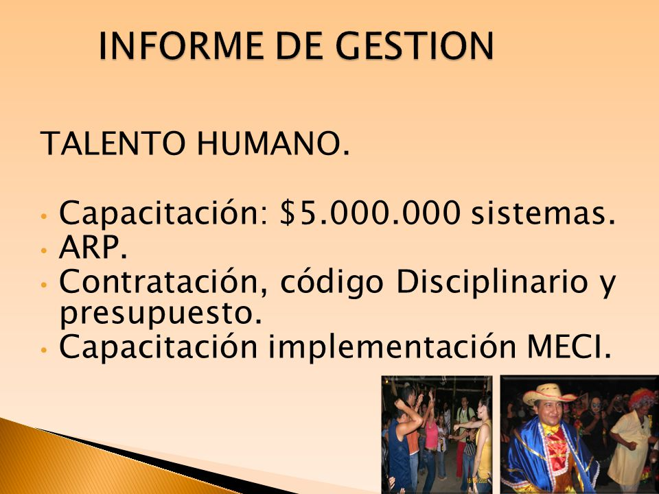 CONTROL INTERNO-MECI RESUMEN ACTIVIDADES REALIZADAS: SEMINARIOS TALLERES, ENTRENAMIENTO 15 ENTREVISTAS 7 DIAGNOSTICO MECI 1 ESTUDIO CLIMA ORGANIZACIONAL 1 ANALISIS CARGAS LABORALES 1 REVISION DOCUMENTAL (MECI – TH) 1 CONSEJO DE GOBIERNO 1 CODIGO DE ETICA 1 CODIGO DE BUEN GOBIERNO 1 ACTOS ADMINISTRATIVOS 9 ELECCION Y CONFORMACION COMISION DE PERSONAL 1 PROYECTO ADECUACION ADMINISTRATIVA 1 AJUSTE AL MANUAL DE PROCESOS Y PROCEDIMIENTOS 1 AJUSTE MANUAL DE FUNCIONES Y COMPETENCIAS LABORALES1 DETALLE CANTID