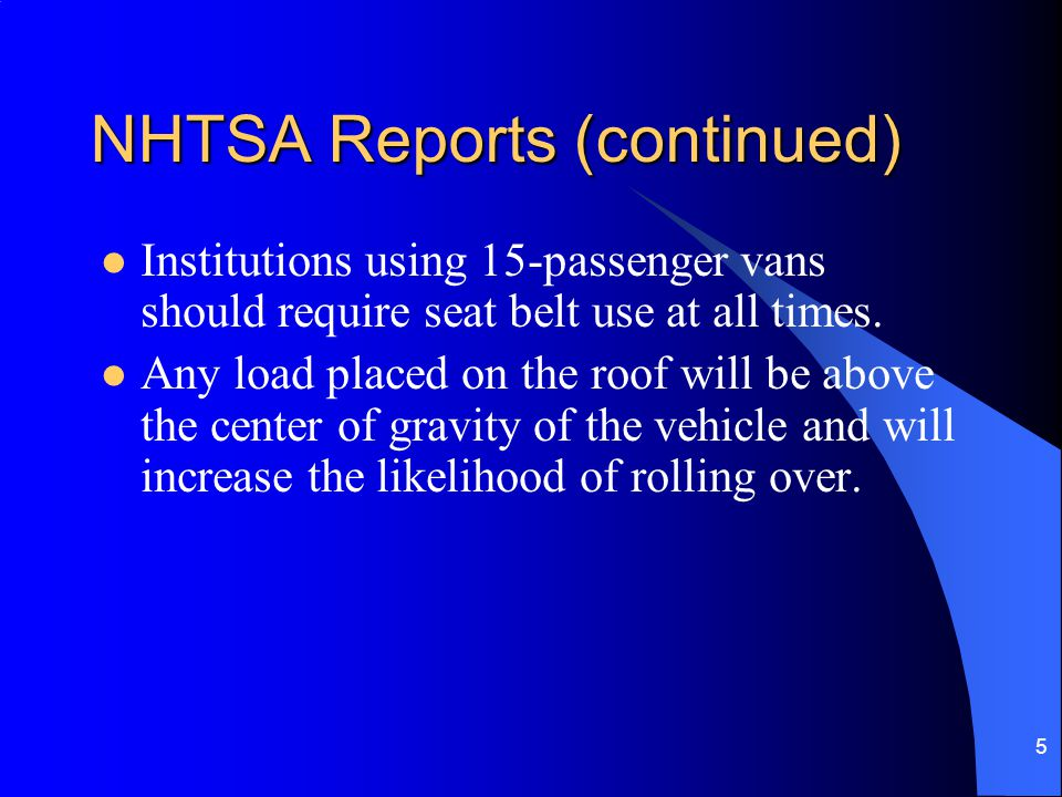 6 NHTSA Recommends 1.Keep your passenger load light.