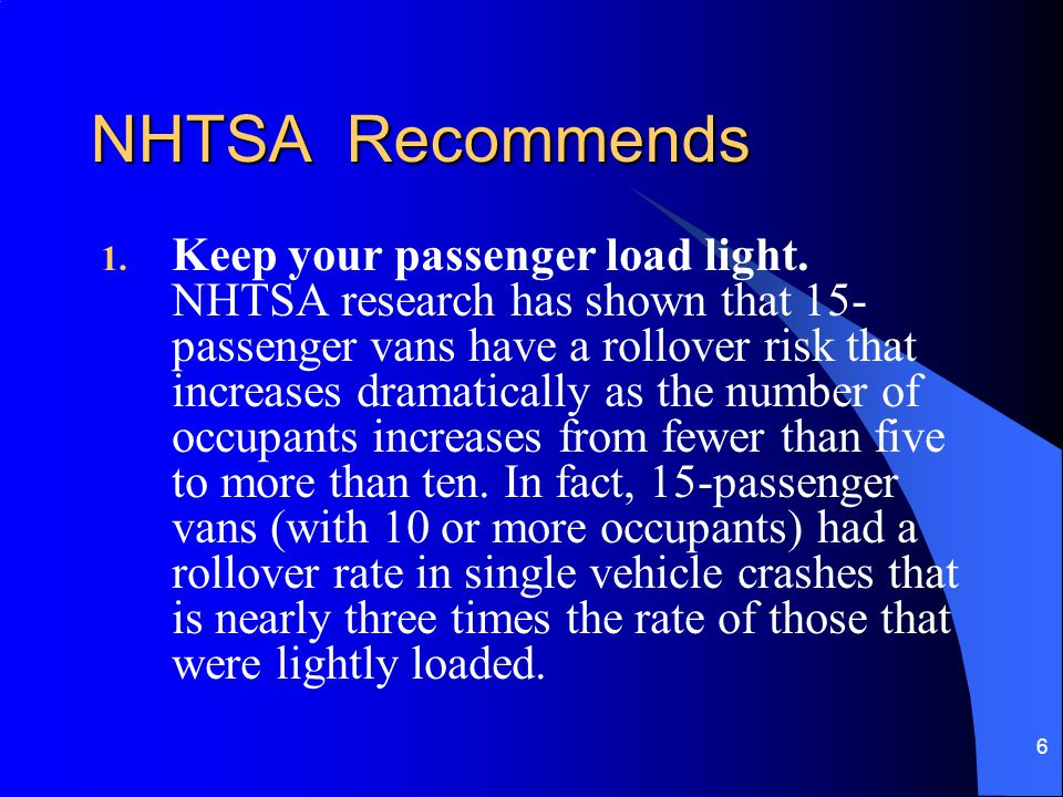 7 NHTSA Recommends (continued) 2.Check your van's tire pressure frequently — at least once a week.