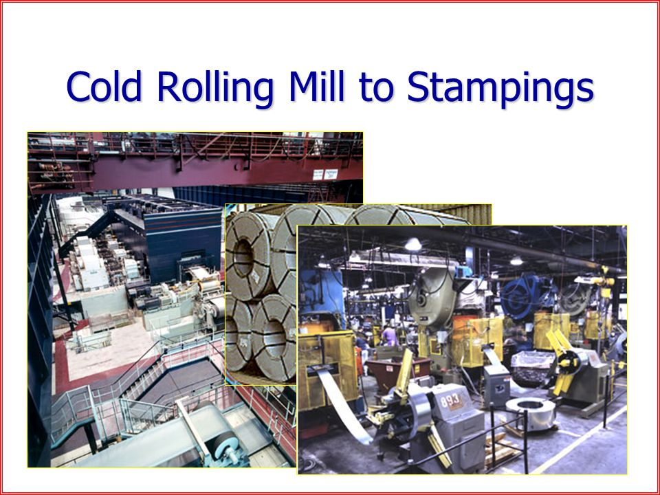 Cold Rolling Mill to Stampings