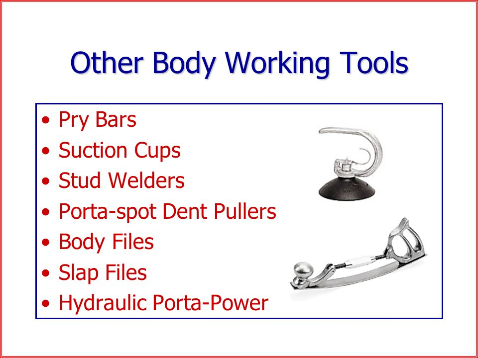 Other Body Working Tools Pry Bars Suction Cups Stud Welders Porta-spot Dent Pullers Body Files Slap Files Hydraulic Porta-Power