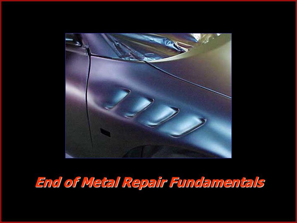 End of Metal Repair Fundamentals