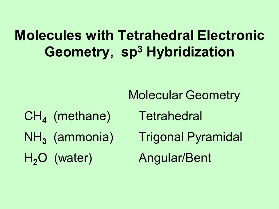 Molecular Geometry Examples: CCl 4 (carbon tetrachloride) H 3 O 1+ (hydronium ion) C 2 H 4 (ethylene)