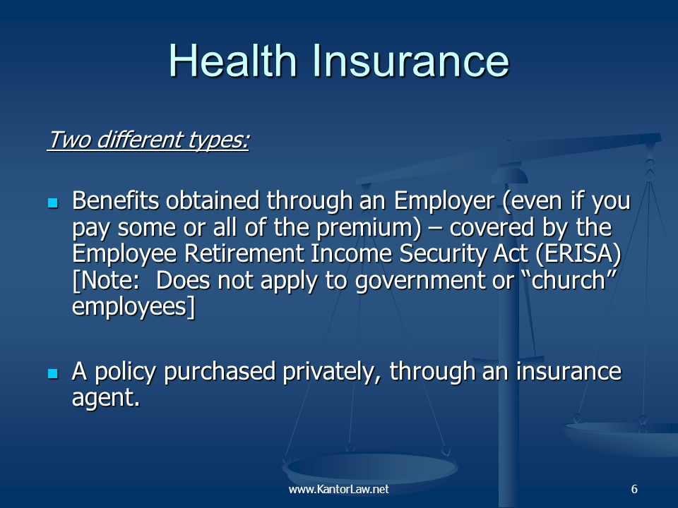 Employer Benefits – ERISA ERISA is a federal law that governs the insured's rights ERISA is a federal law that governs the insured's rights If a claim is denied, an appeal must be timely filed before the insured can file a lawsuit If a claim is denied, an appeal must be timely filed before the insured can file a lawsuit Insurers may be given great leeway Insurers may be given great leeway No jury trials No jury trials Federal judges make decisions if you have to file suit to get your benefits Federal judges make decisions if you have to file suit to get your benefits The judge will review the contents of the claim file and very little else The judge will review the contents of the claim file and very little else Remedies are limited to benefits and attorneys fees Remedies are limited to benefits and attorneys fees www.KantorLaw.net7