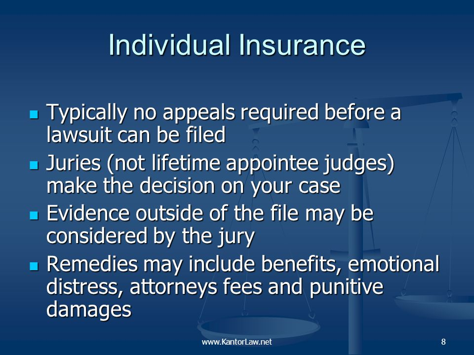 Important Differences Between ERISA and Individual Coverage ERISA Plans: No individual underwriting Cheaper – and your employer may pay Remedies restricted Individual Coverage: Individually medically underwritten More expensive and you pay all the premium Bad faith remedies available in many states www.KantorLaw.net9