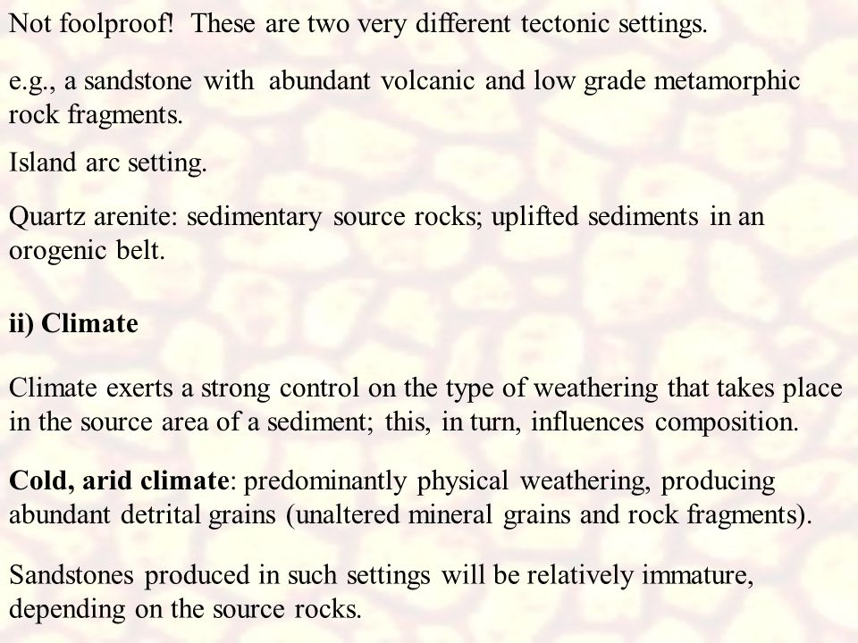 Warm, humid climate: chemical weathering predominates.