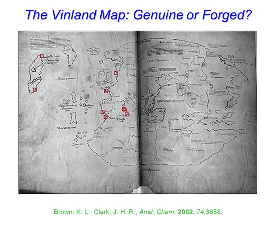 The Vinland Map: Forged! Brown, K. L.; Clark, J. H. R., Anal. Chem. 2002, 74,3658.