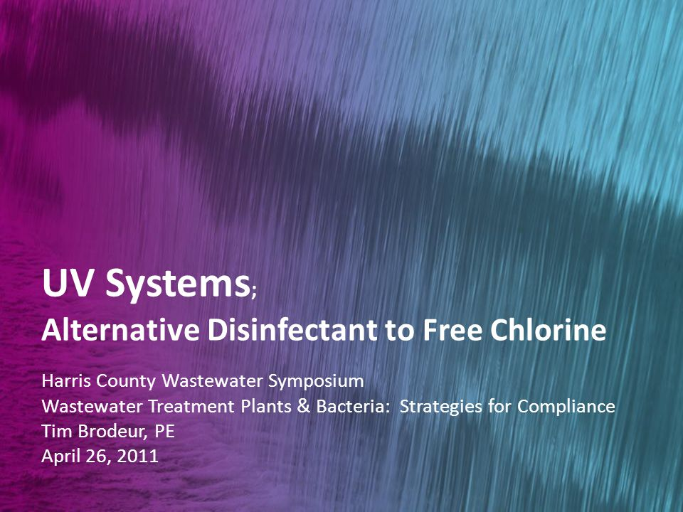 Wastewater Treatment Plants & Bacteria: Strategies for Compliance UV Disinfection – Basic Concept Chemical Disinfection UV Disinfection milligrams*min/Liter millijoules/cm 2 (mJ/cm 2 ) CT IT Concentration (mg/L) x Intensity (mW/cm 2 ) x Contact Time (minutes) Contact Time (sec)
