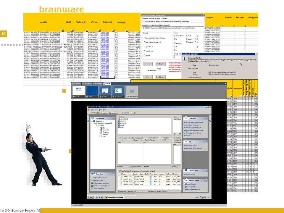 11 (c) 2004 Brainware Solutions AG Testing/Infrastructure Combined testing - automated/human Analysis & Infrastructure for testing Live tests Download Recognition Installation Verification Static test Source check Command lines Severity Description Test against MBSA, Windows Update, SMS, … Passed.