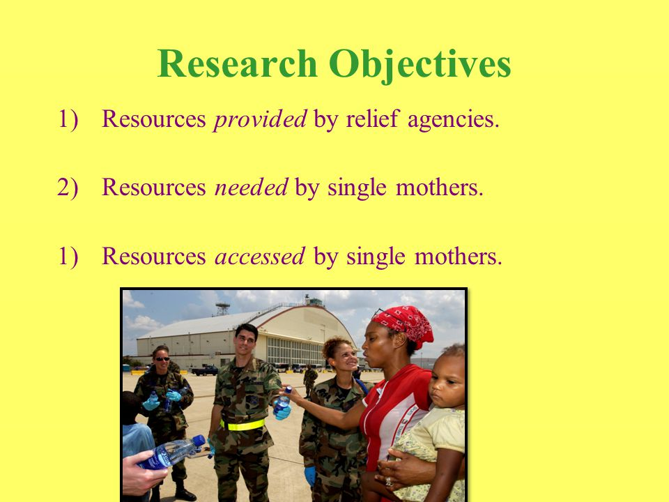 Research Design Post-Disaster Research Qualitative Methods  Data Collection  Settings: Fort Collins, Denver, Colorado Springs, Pueblo  Participants: 15 disaster relief providers, 8 single mothers  Gaining Entrée  Data Analysis
