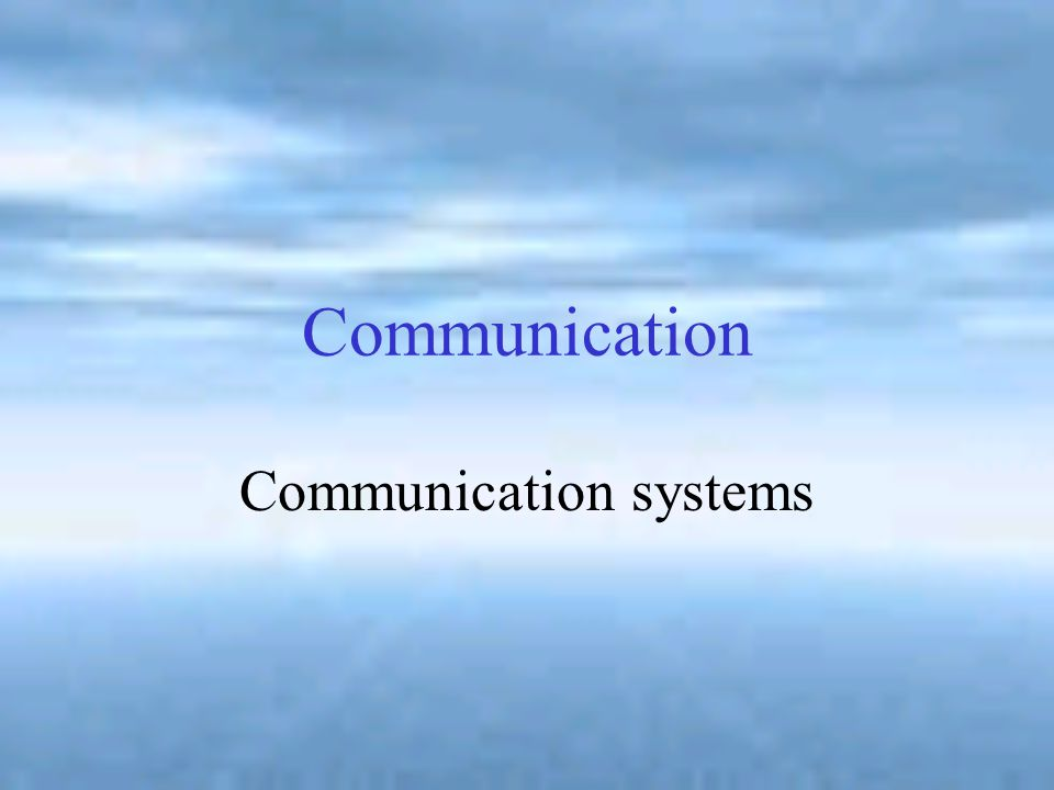 Communication Communication: transmitting a message with the expectation of some kind of response.