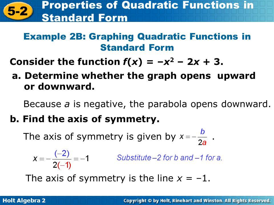 Holt Algebra 2 5-2 Properties of Quadratic Functions in Standard Form Example 2B: Graphing Quadratic Functions in Standard Form c.