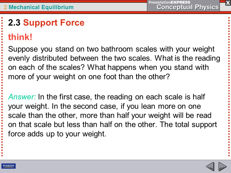 2 Mechanical Equilibrium For an object at rest on a horizontal surface, what is the support force (or normal force) equal to.