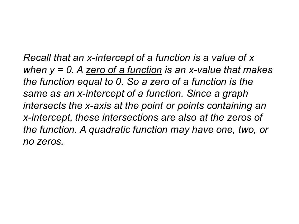 Example 1A: Finding Zeros of Quadratic Functions From Graphs Find the zeros of the quadratic function from its graph.