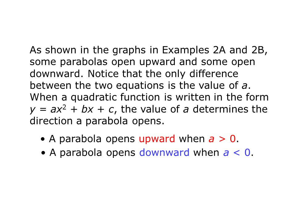 Example 3A: Identifying the Direction of a Parabola Tell whether the graph of the quadratic function opens upward or downward.
