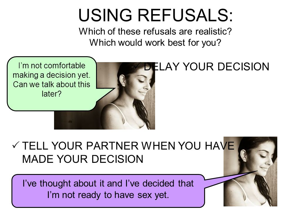 Effective Characteristics of Refusal Skills… 1.Build or continue the friendship/ relationship.